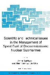 Scientific and Technical Issues in the Management of Spent Fuel