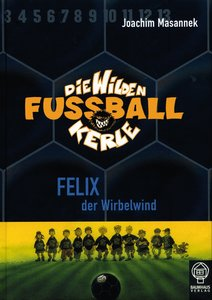 Die Wilden Fussballkerle 02. Felix, der Wirbelwind