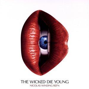 Nicolas Winding Refn Pres. :The Wicked Die Young
