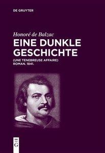 Honoré de Balzac, Eine dunkle Geschichte