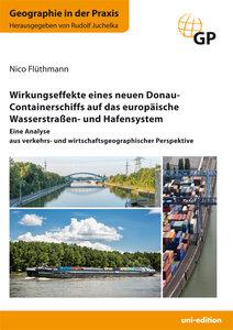 Wirkungseffekte eines neuen Donau-Containerschiffs auf das europ