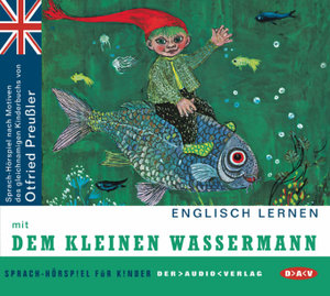 Englisch lernen mit Otfried Preußler. Der kleine Wassermann. CD