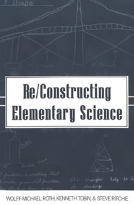 Re/Constructing Elementary Science