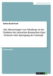 »Die Meistersinger von Nürnberg« in der Tradition der deutschen