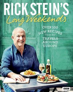 Rick Stein\'s Long Weekends