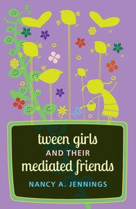 Tween Girls and their Mediated Friends