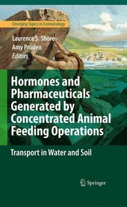 Hormones and Pharmaceuticals Generated by Concentrated Animal Fe