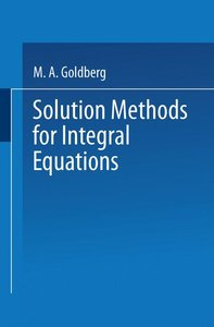 Solution Methods for Integral Equations