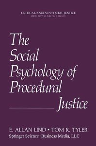 The Social Psychology of Procedural Justice