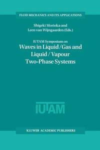 IUTAM Symposium on Waves in Liquid/Gas and Liquid/Vapour Two-Pha