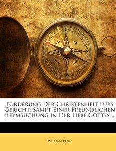 Forderung Der Christenheit Fürs Gericht: Sampt Einer Freundliche