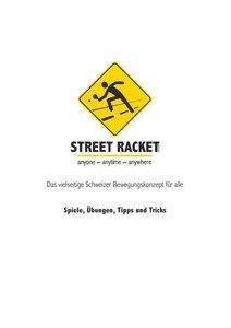Street Racket: Spiele, Übungen, Tipps und Tricks