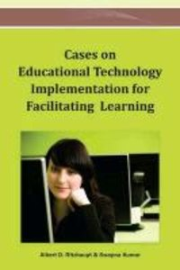 Cases on Educational Technology Implementation for Facilitating