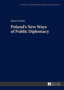 Poland\'s New Ways of Public Diplomacy