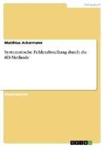 Systematische Fehlerabstellung durch die 8D-Methode