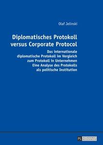 Diplomatisches Protokoll versus Corporate Protocol