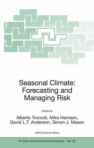 Seasonal Climate: Forecasting and Managing Risk