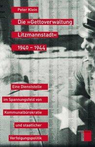 Die »Gettoverwaltung Litzmannstadt« 1940-1944