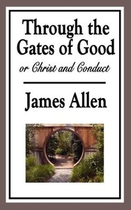 Through the Gates of Good, or Christ and Conduct