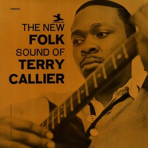 The New Folk Sound Of Terry Callier (Deluxe Edition)