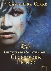 Chroniken der Schattenjäger 02. Clockwork Prince