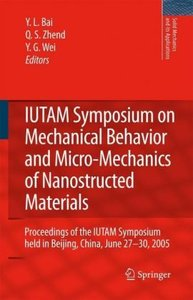 IUTAM Symposium on Mechanical Behavior and Micro-Mechanics of Na