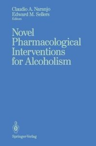 Novel Pharmacological Interventions for Alcoholism