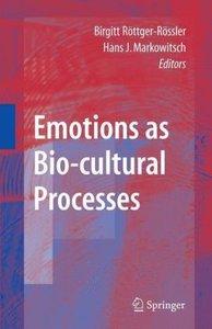 Emotions as Bio-cultural Processes