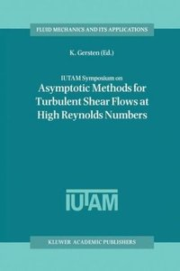 IUTAM Symposium on Asymptotic Methods for Turbulent Shear Flows