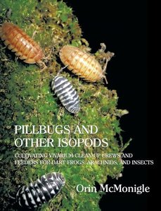 Pillbugs and Other Isopods: Cultivating Vivarium Clean-Up Crews