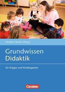 Grundwissen Didaktik für Krippe und Kindergarten