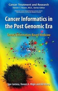 Cancer Informatics in the Post Genomic Era