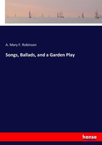 Songs, Ballads, and a Garden Play
