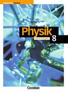 Natur und Technik. Physik 8. Realschule Hessen