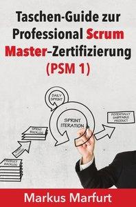 Taschen-Guide zur Professional Scrum Master-Zertifizierung (PSM