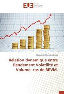 Relation dynamique entre Rendement Volatilité et Volume: cas de