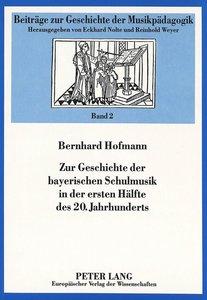 Zur Geschichte der bayerischen Schulmusik in der ersten Hälfte d