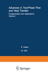 Advances in Two-Phase Flow and Heat Transfer Fundamentals and Ap