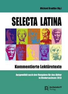 Selecta Latina - Kommentierte Lektüretexte