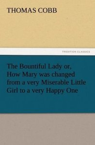The Bountiful Lady or, How Mary was changed from a very Miserabl