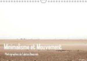 Minimalisme et Mouvement (Calendrier mural 2015 DIN A4 horizonta