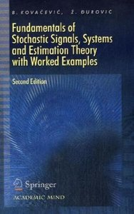 Fundamentals of Stochastic Signals, Systems and Estimation Theor