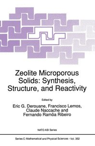 Zeolite Microporous Solids: Synthesis, Structure, and Reactivity
