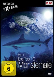 Tierisch Extrem Vol. 1 - Die Top 10 Monsterhaie
