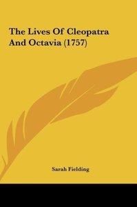 The Lives Of Cleopatra And Octavia (1757)