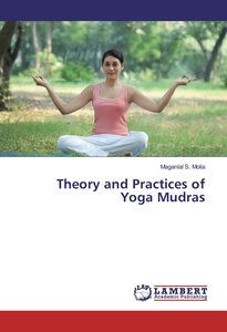 Theory and Practices of Yoga Mudras