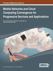 Mobile Networks and Cloud Computing Convergence for Progressive