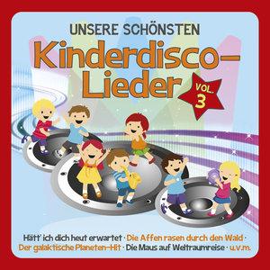 Unsere Schönsten Kinderdisco-Lieder Vol.3