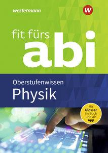 Fit fürs Abi 2018 - Physik Oberstufenwissen