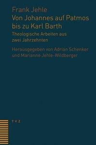 Von Johannes auf Patmos bis zu Karl Barth